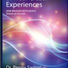 Sartori, Penny. The Wisdom Of Near-Death Experiences: How Brushes With Death Teach Us To Live
