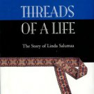 Brown, Jane Cole and Salumaa, Linda. Threads Of Life: Linda Ottmann Salumaa's Story