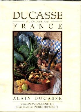 Ducasse, Alain, and Dannenberg, Linda. Ducasse: Flavors Of France