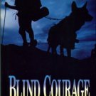 Irwin, Bill, and McCasland, David. Blind Courage