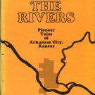 Berger, Ruth Norris, Oldroyd, Bess R. Between The Rivers [Pioneer Tales Of Arkansas City, Kansas]