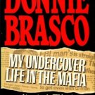 Pistone, Joseph D, and Woodley, Richard. Donnie Brasco: My Undercover Life In The Mafia