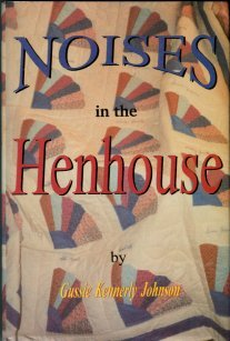 Johnson, Gussie Kennerly. Noises In The Henhouse