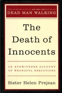 Prejean, Helen. The Death Of Innocents: An Eyewitness Account Of Wrongful Executions
