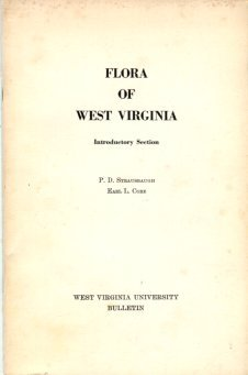 Strausbaugh, P. D, and Core, Earl L. Flora Of West Virginia: Introductory Section