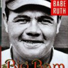 Montville, Leigh. The Big Bam: The Life And Times Of Babe Ruth