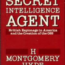 Hyde, H. Montgomery. Secret Intelligence Agent
