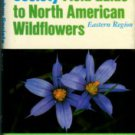 Niering, William A. The Audubon Society Field Guid To North American Wildflowers: Eastern Region