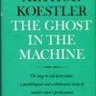 Koestler, Arthur. The Ghost In The Machine