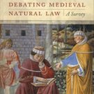 Saccenti, Riccardo. Debating Medieval Natural Law: A Survey