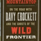 Thompson, Bob. Born On A Mountaintop: On The Road With Davy Crockett...