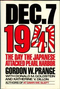 Prange, Gordon W. December 7, 1941: The Day The Japanese Attacked Pearl Harbor