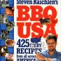 Raichlen, Steven. Steven Raichlen's BBQ USA: 425 Fiery Recipes From All Across America