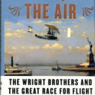 Tobin, James. To Conquer The Air: The Wright Brothers And The Great Race For Flight