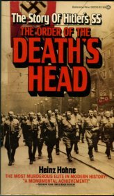 Hohne, Heinz. The Order Of The Death's Head: The Story Of Hitler's SS