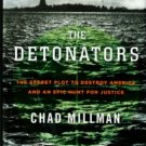Millman, Chad. The Detonators: The Secret Plot To Destroy America And An Epic Hunt For Justice