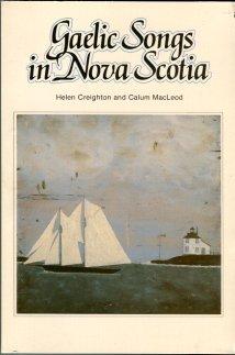 Creighton, Helen, and MacLeod, Calum. Gaelic Songs In Nova Scotia