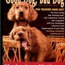 Siegal, Mordecai, and Margolis, Matthew. Good Dog, Bad Dog: Dog Training Made Easy