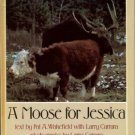 Wakefield, Pat A, and Carrara, Larry. A Moose For Jessica