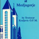 Kraljevic, S. The Apparitions Of Our Lady At Medjugorje: An Historical Account With Interviews