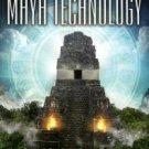 O'Kon, James A. The Lost Secrets Of Maya Technology
