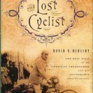 Herlihy, David V. The Lost Cyclist: The Epic Tale Of An American Adventurer...