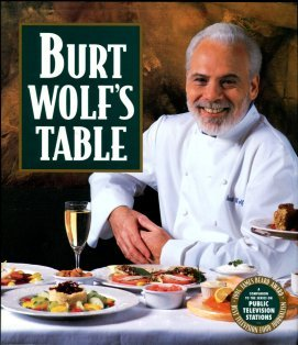 Wolf, Burt. Burt Wolf's Table
