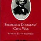 Blight, David W. Frederick Douglass' Civil War: Keeping Faith In Jubilee