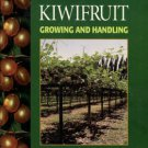 Hasey, Janine K., et al. Kiwifruit: Growing And Handling