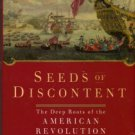 Carr, J. Revell. Seeds Of Discontent: The Deep Roots Of The American Revolution, 1650-1750