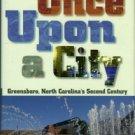 Covington, Howard E. Once Upon A City: Greensboro, North Carolina's Second Century