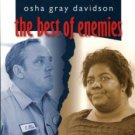 Davidson, Osha Gray. The Best Of Enemies: Race And Redemption In The New South