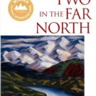 Murie, Margaret E. Two In The Far North