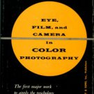 Evans, Ralph M. Eye, Film, And Camera In Color Photography