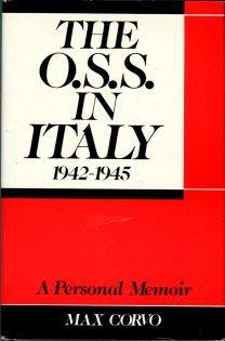 Corvo, Max. The O.S.S. In Italy, 1942-1945