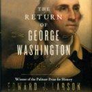 Larson, Edward J. The Return Of George Washington: 1783-1789