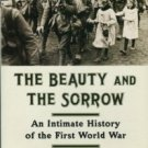 Englund, Peter. The Beauty And The Sorrow: An Intimate History Of The First World War