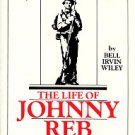 Wiley, Bell Irvin. The Life Of Johnny Reb: The Common Soldier Of The Confederacy