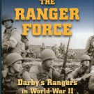 Black, Robert W. The Ranger Force: Darby's Rangers In World War II