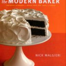 Malgieri, Nick. The Modern Baker: Time-Saving Techniques For Breads, Tarts, Pies, Cakes...