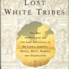 Orizio, Riccardo. Lost White Tribes: The End Of Privilege And The Last Colonials...