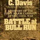 Davis, William C. Battle At Bull Run: A History Of The First Major Campaign Of The Civil War