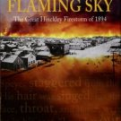 Brown, Daniel James. Under A Flaming Sky: The Great Hinckley Firestorm Of 1894