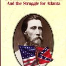 Coffey, David. John Bell Hood And The Struggle For Atlanta