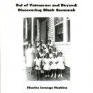 Hoskins, Charles Lwanga. Out Of Yamacraw And Beyond: Discovering Black Savannah