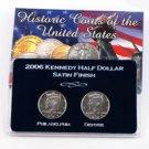 2006 Kennedy Half Dollar P & D Set - Satin Finish