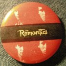 THE ROMANTICS PINBACK BUTTON band faces VINTAGE 80s!