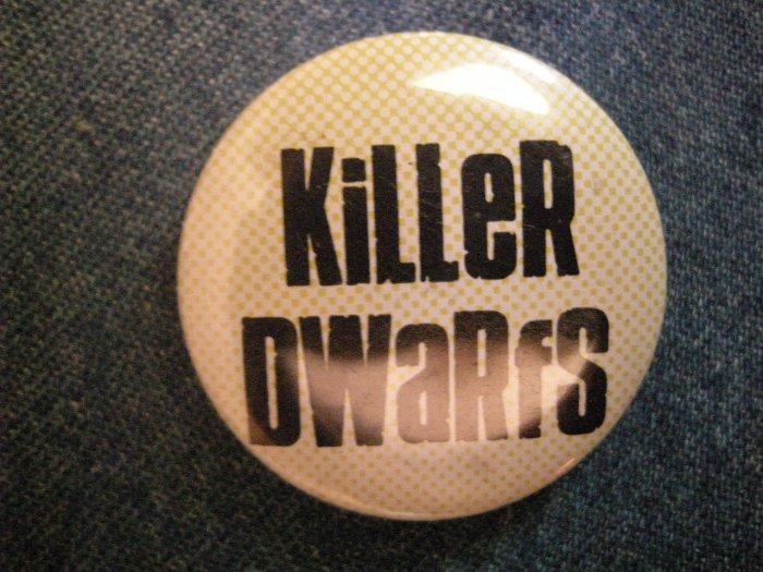 KILLER DWARFS PINBACK BUTTON B&W logo VINTAGE