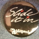 WHITESNAKE PINBACK BUTTON Slide It In VINTAGE