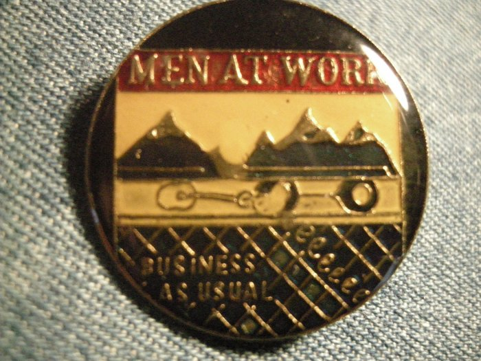 MEN AT WORK TACK PIN Business As Usual button VINTAGE